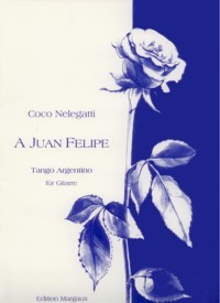A Juan Felipe, tango available at Guitar Notes.