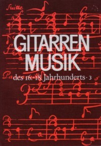 Guitar Music of the 16th-18th Centuries 3 available at Guitar Notes.