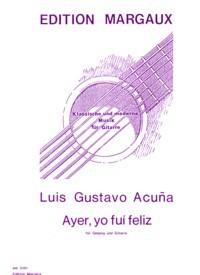 Ayer, yo fui feliz [Mezzo] available at Guitar Notes.