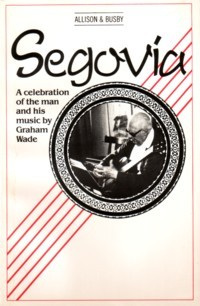 Segovia, A Celebration available at Guitar Notes.