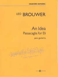 An Idea. Passacaglia for Eli available at Guitar Notes.