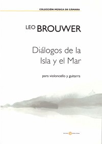 Dialogos de la Isla y el Mar [2017] available at Guitar Notes.