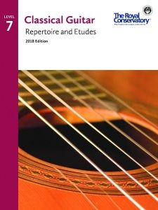 Classical Guitar Repertoire and Etudes 2018 Level 7 available at Guitar Notes.