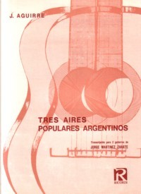 Tres Aires Populares Argentinos(Martinez Zarate) available at Guitar Notes.
