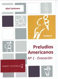 Preludios Americanos no.1: Evocacion available at Guitar Notes.