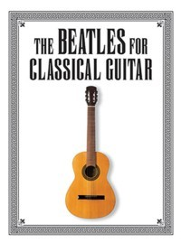 The Beatles for Classical Guitar(Washington) available at Guitar Notes.