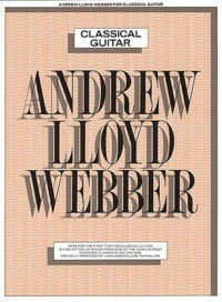 Andrew Lloyd Webber for Classical Guitar available at Guitar Notes.