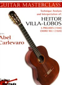 Guitar Masterclass II: Villa Lobos-5 Preludes etc available at Guitar Notes.