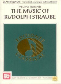 The Music of Rudolf Straube(Brazzel) available at Guitar Notes.
