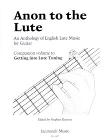 Anon to the Lute available at Guitar Notes.