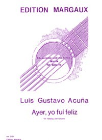Ayer, yo fui feliz [Mezzo] available at Guitar Notes.
