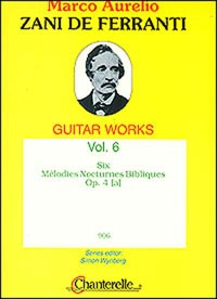 Guitar Works, Vol.6: Six Melodies Nocturnes available at Guitar Notes.