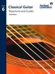 Classical Guitar Repertoire and Etudes 2018 Level 6 available at Guitar Notes.