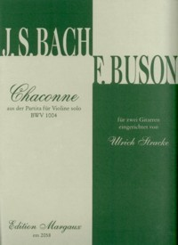 Chaconne, BWV1004(Busoni/Stracke) available at Guitar Notes.