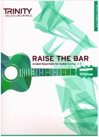 Raise the Bar:Grade 3-5 available at Guitar Notes.
