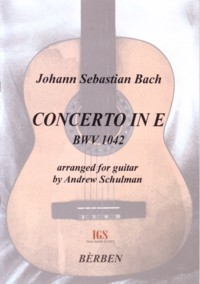 Concerto in E, BWV1042(Schulman) available at Guitar Notes.