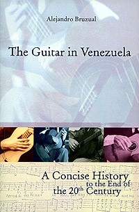 The Guitar in Venezuela available at Guitar Notes.
