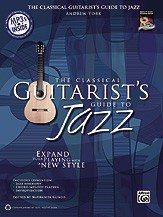 The Classical Guitarist's Guide to Jazz available at Guitar Notes.