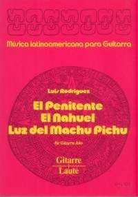 El Penitente, El Nahuel, Luz del Machu Pichu available at Guitar Notes.