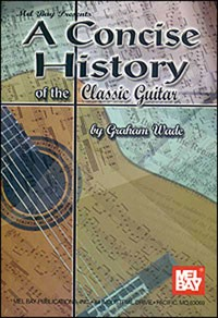 A Concise History of the Classic Guitar available at Guitar Notes.